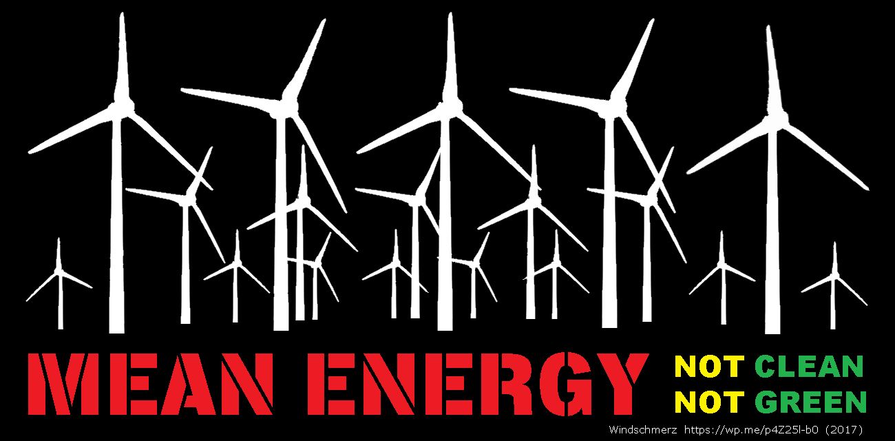 wind turbines mean energy not clean not green (windschmerz)